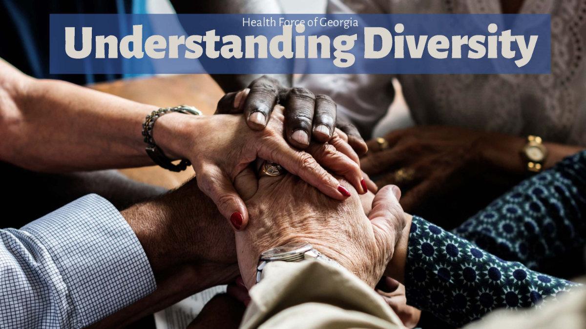 Understanding Diversity Training - Health Force of Georgia