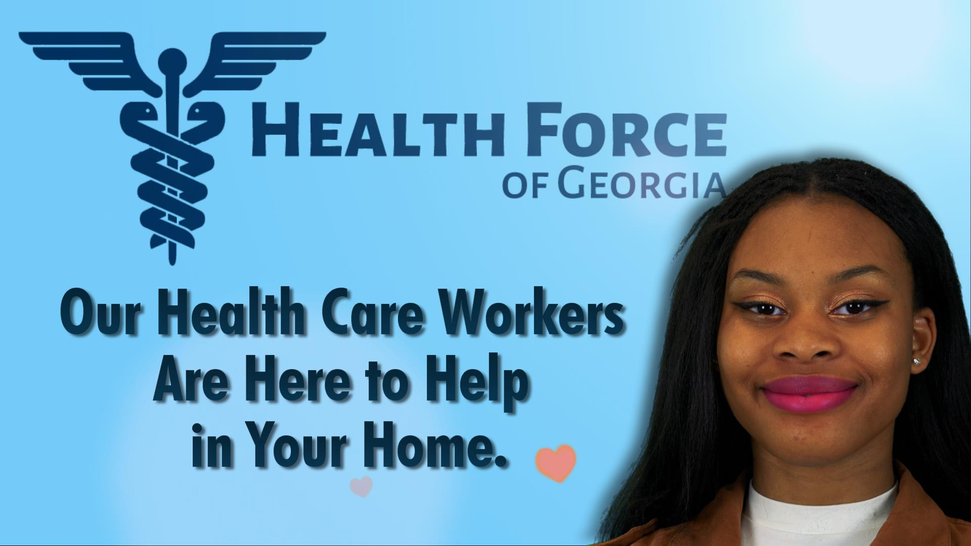 Health force of GA health care workers are here to help in your home.